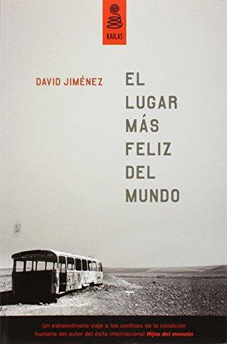 El Lugar Más Feliz Del Mundo (NO FICCIÓN) por David Jiménez García