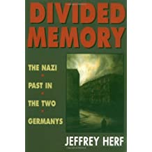 Divided Memory: The Nazi Past in the Two Germanys by Jeffrey Herf (1999-03-31)