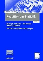 Repetitorium Statistik: Deskriptive Statistik-Stochastik-Induktive Statistik. Mit Klausuraufgaben und Lösungen