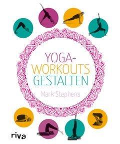 "Buch / Übungskatalog ""Yoga-Workouts gestalten"" Mark Stephens"