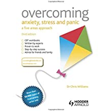 Overcoming Anxiety, Stress and Panic: A Five Areas Approach, Third Edition