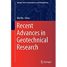 Recent Advances in Geotechnical Research (Springer Series in Geomechanics and Geoengineering)