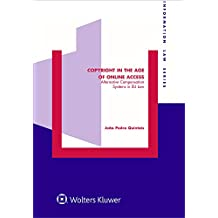 Copyright in the Age of Online Access: Alternative Compensation Systems in Eu Law (Information Law Series Set)