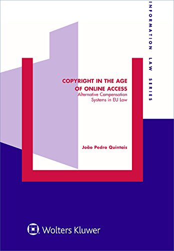 Copyright in the Age of Online Access: Alternative Compensation Systems in EU Law