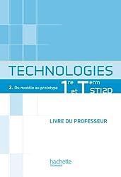 Technologies 1re et Term STI2D, T2 Du modèle au prototype - Livre professeur - Ed.2012