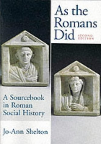 As the Romans Did: A Sourcebook in Roman Social History by Shelton, Jo-Ann (December 11, 1997) Paperback