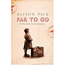 [(Far to Go)] [Author: Alison Pick] published on (February, 2012)