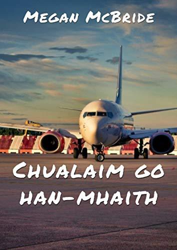 Chualaim go han-mhaith (Irish Edition) por Megan  McBride