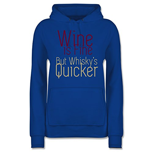 Statement Shirts - Wine is fine but whisky\'s Quicker - XS - Royalblau - JH001F - Damen Hoodie