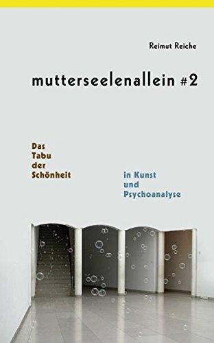 Mutterseelenallein 2: Das Tabu der Schönheit in Kunst und Psychoanalyse (Nexus)