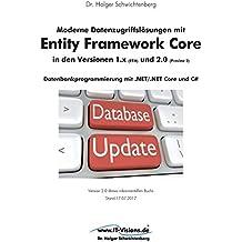 Moderne Datenzugriffslösungen mit Entity Framework Core 1.x und 2.0: Datenbankprogrammierung mit .NET/.NET Core und C#
