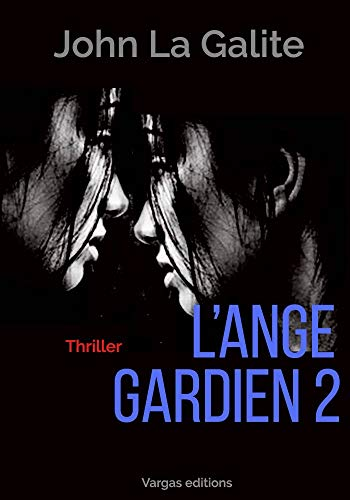 L'ange gardien 2: Un thriller psychologique intense