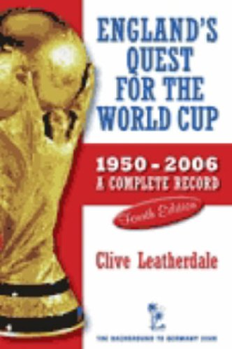 England's Quest for the World Cup: A Complete Record, 1950-2006 (Desert Island Football Histories) por Clive Leatherdale