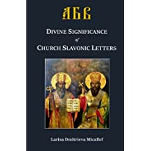 Divine Significance of Church Slavonic Letters (English ed.)
