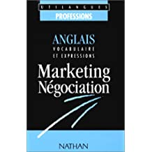 Anglais: Vocabulaire et expressions, marketing, négociation