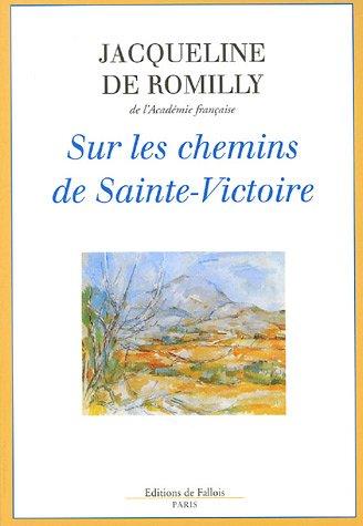 Sur les chemins de Sainte-Victoire par Jacqueline de Romilly