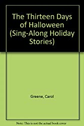 The Thirteen Days of Halloween (Sing-Along Holiday Stories)