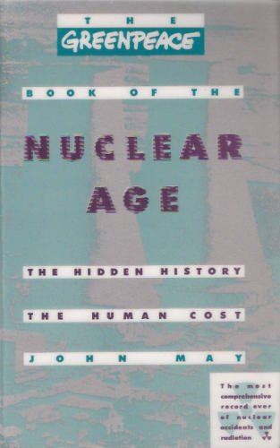 the-greenpeace-book-of-the-nuclear-age-the-hidden-history-the-human-cost