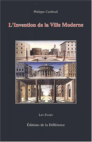 L'Invention de la Ville Moderne : Va...