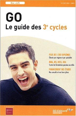 Le Guide Go des 3ème cycles. 5ème édition 2003