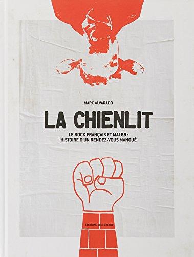 La chienlit : Le rock français et mai 1968 : histoire d'un rendez-vous manqué par Collectif