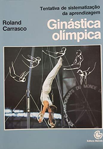 Essai de systematique d'enseignement de la gymnastique aux agres par Carrasco Roland