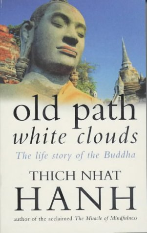 Old Path White Clouds: The Life Story of the Buddha