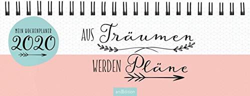 Tischkalender Aus Träumen werden Pläne 2020 - praktischer Terminplaner mit Wochenkalendarium: Praktischer Kalender mit Sprüchen und moderner Gestaltung