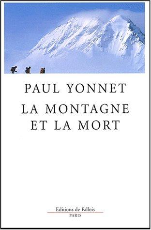 La montagne et la mort suivi de Le vertige, catégorie de l'activité humaine par Paul Yonnet