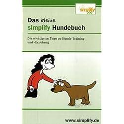 Das kleine simplify Hundebuch: Die wichtigsten Tipps zu Hunde-Training und -Erziehung