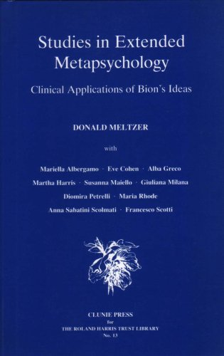 Studies in Extended Metapsychology: Clinical Applications of Bion's Ideas (Clunie Press) por Donald Meltzer