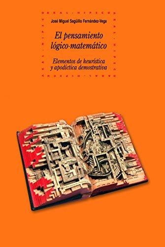 El pensamiento lógico-matemático (Historia del pensamiento y la cultura nº 73) por José Miguel Sagüillo Fernández-Vega