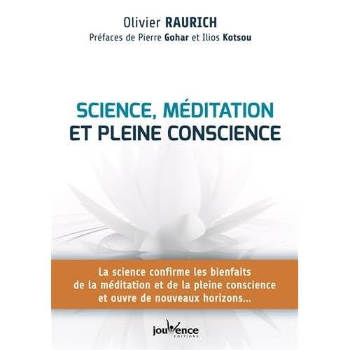 Science, méditation et pleine conscience : La science confirme les bienfaits de la méditation et de la pleine conscience et ouvre de nouveaux horizons...