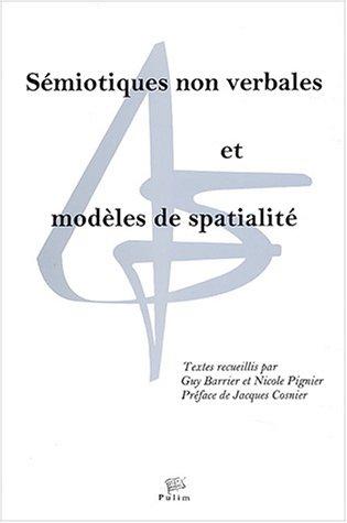 Sémiotiques non verbales et modèles de spatialité : Textes du Congrès Sémio 2001 (1Cédérom)