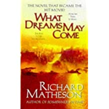 What Dreams May Come by Matheson, Richard (1998) Mass Market Paperback