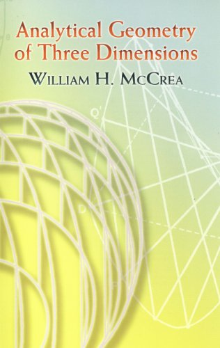 Analytical Geometry of Three Dimensions (Dover Books on Mathematics)