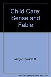 Child Care: Sense and Fable