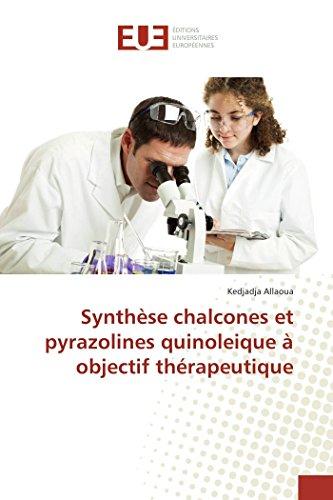 Synthèse chalcones et pyrazolines quinoleique à objectif thérapeutique par Kedjadja Allaoua