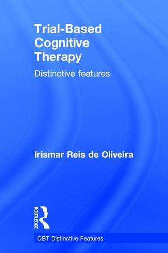 Trial-Based Cognitive Therapy: Distinctive features