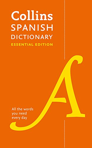 Collins Spanish Dictionary Essential edition: 60,000 translations for everyday use