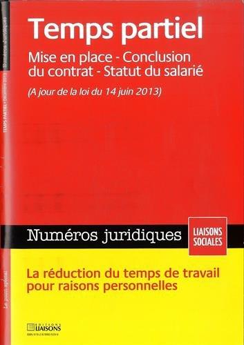 Temps partiel: Mise en place- Conclusion du contrat - Statut du salarié.