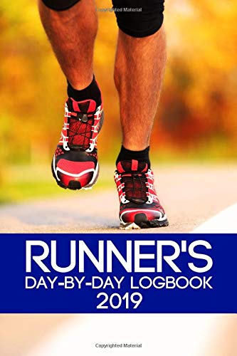 Runner's Day-By-Day Logbook 2019: Runner Daily Day-by-Day Logbook 2019   Running Journal Record Book: Volume 4 (Runner Daily Logbook Planner Journal   Record Book Tracker 2019 Series) por Finn Dahl