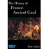 The History of France: Ancient Gaul
