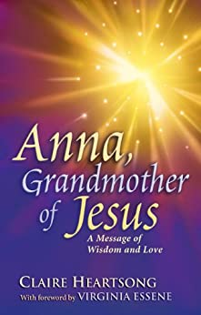 Anna, Grandmother of Jesus (English Edition) par [Heartsong, Claire]