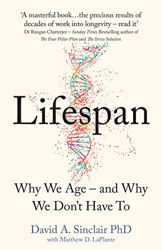 Lifespan : Why We Age - and Why We Don't Have To