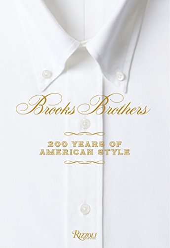 Brooks Brothers: 200 years of American style por Kate Betts