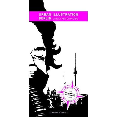 Urban Illustration Berlin : Street Art Cityguide, édition en langue anglaise