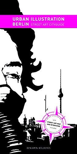Urban Illustration Berlin : Street Art Cityguide, édition en langue anglaise par Benjamin Wolbergs