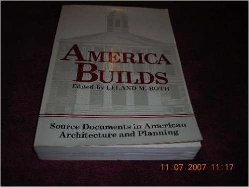 America Builds (Icon editions) by Leland Roth (1983-08-01)
