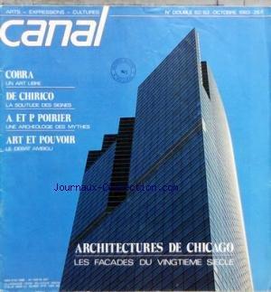 canal-du-01-10-1983-architectures-de-chicago-les-facades-du-20eme-siecle-cobra-un-art-libre-de-chirico-la-solitude-des-signes-a-et-p-poirier-une-archeologie-des-mythes-art-et-pouvoir-le-debat-ambigu